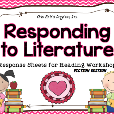 Responding to Literature: Response Sheets for Reading Workshop!