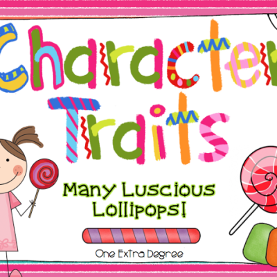 Character Traits: Many Luscious Lollipops!  {Updated}