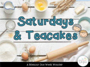 Saturdays and Teacakes: One Week Wonder